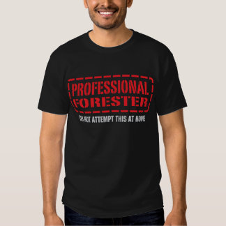 Professional Forester Tshirt