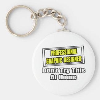 Professional Graphic Designer...Joke Key Ring