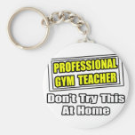 Professional Gym Teacher...Don't Try At Home Basic Round Button Key Ring