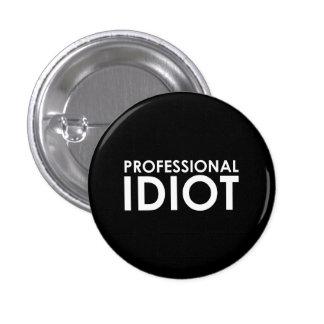 Professional Idiot Pin