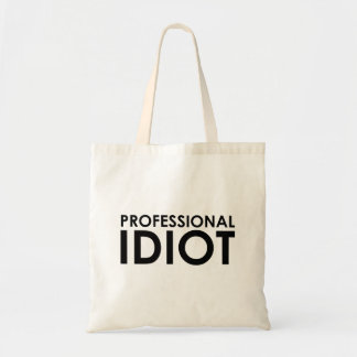 Professional Idiot Bags