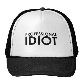 Professional Idiot Trucker Hats
