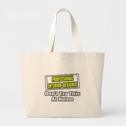 Professional Interior Designer...Joke Bag