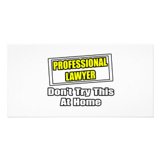 Professional Lawyer...Don't Try This At Home Personalized Photo Card