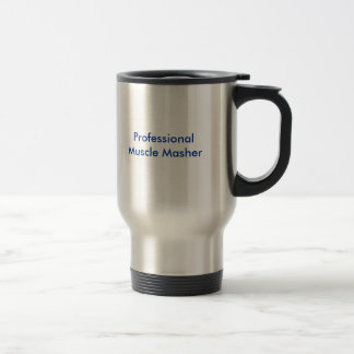 Professional Muscle Masher Stainless Steel Travel Mug