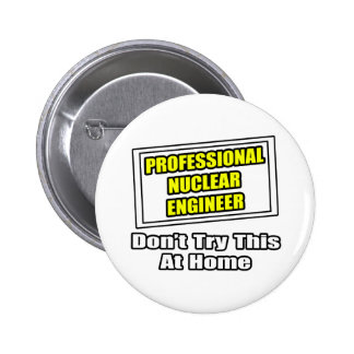 Professional Nuclear Engineer Joke Buttons