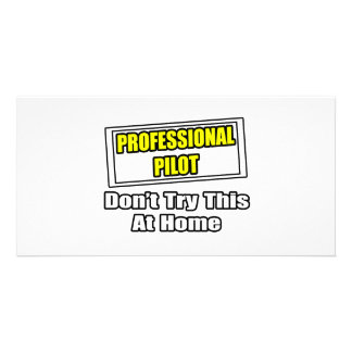 Professional Pilot Don t Try This At Home Photo Card Template