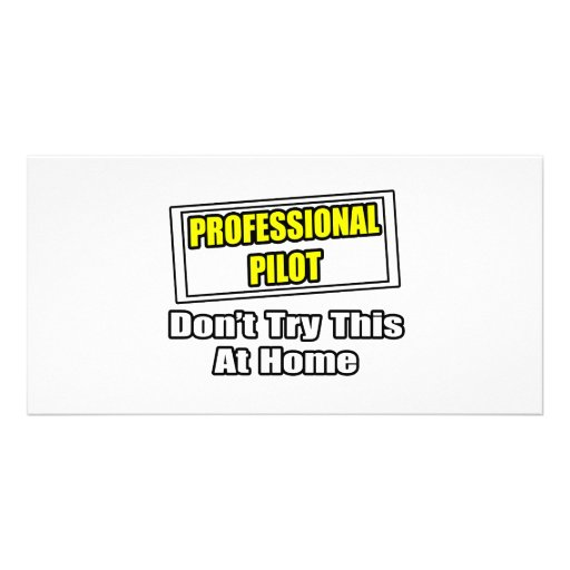 Professional Pilot...Don't Try This At Home Photo Card Template