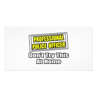 Professional Police Officer...Joke Custom Photo Card