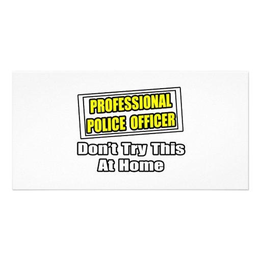 Professional Police Officer...Joke Photo Greeting Card