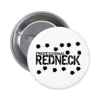 Professional Redneck Bullet Hole 6 Cm Round Badge