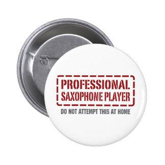 Professional Saxophone Player 6 Cm Round Badge