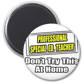 Professional Special Ed. Teacher...Joke 6 Cm Round Magnet