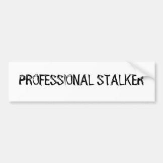 Professional Stalker Bumper Sticker