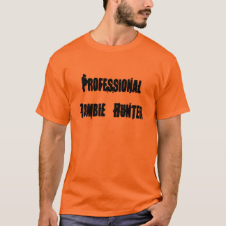 Professional Zombie Hunter T-Shirt