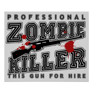 Professional Zombie Killer Poster