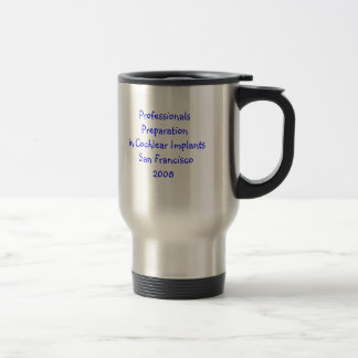 Professionals Preparation in Cochlear Implants ... Stainless Steel Travel Mug
