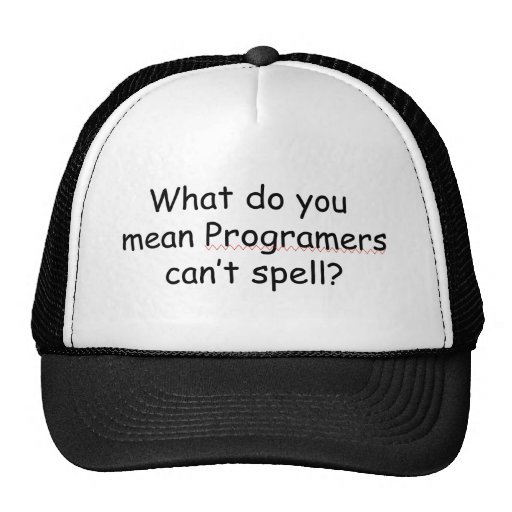 Programmers can't spell T-Shirt Trucker Hat