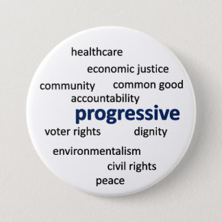 Progressive philosophy and values 7.5 cm round badge