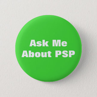 Progressive Supranuclear Palsy PSP Awareness 6 Cm Round Badge