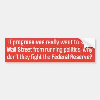 Progressives and the Federal Reserve Bumper Sticker