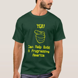 Progressives Need You! T-Shirt