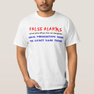 Prohibition And False Alarms T-Shirt