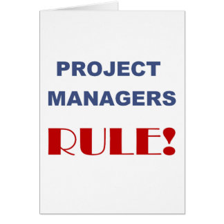 Project Manager Rule! Greeting Card