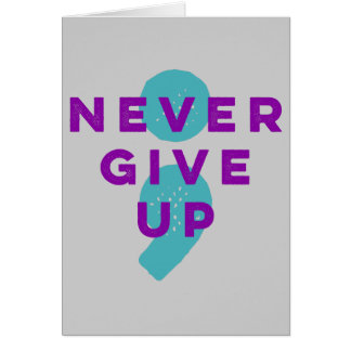 Project Semicolon Never Give Up Suicide Prevention Card