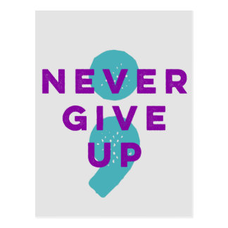 Project Semicolon Never Give Up Suicide Prevention Postcard