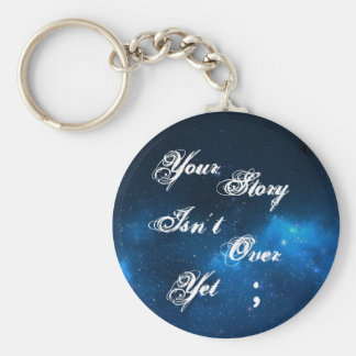 "Project Semicolon ""Your Story Isn't Over Yet"" Key Ring"