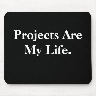 Projects Are My Life. Mouse Mats