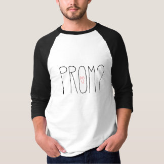 PROM? 3/4 Sleeve Shirt