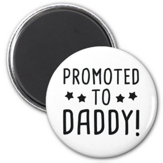 Promoted To Daddy! 6 Cm Round Magnet