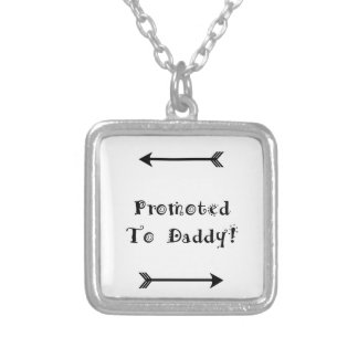 Promoted to Daddy - Foster Adopt - New Dad Silver Plated Necklace