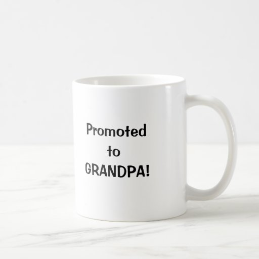 Promoted to Grandpa! Coffee Mugs Happy Fathers Day
