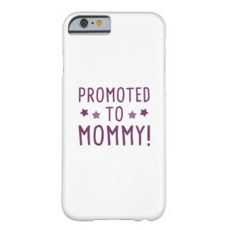 Promoted To Mommy! Barely There iPhone 6 Case