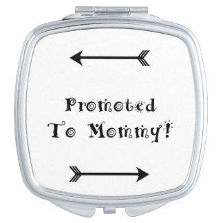 Promoted to Mommy - Foster Adopt - New Mom Vanity Mirrors