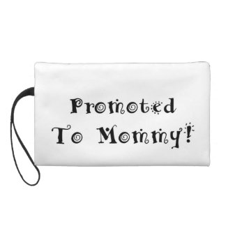 Promoted to Mommy - Foster Adopt - New Mom Wristlet