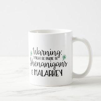 Prone to Shenanigans and Malarkey Coffee Mug