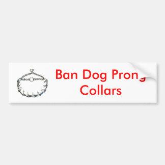 prong_collar, Ban Dog Prong Collars Bumper Sticker