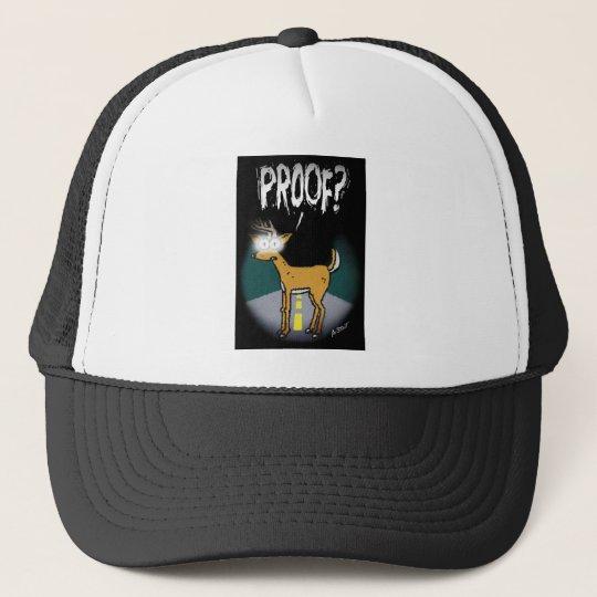 PROOF? Believers buck the question. Trucker Hat