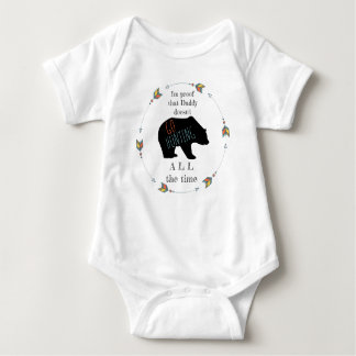 Proof Daddy Doesn't Go Hunting All the Time Funny Baby Bodysuit
