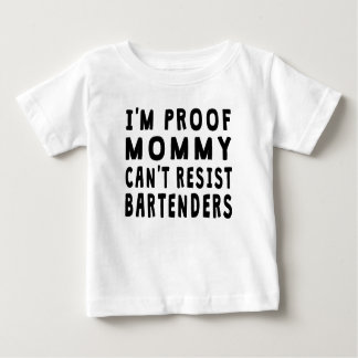 Proof Mommy Can't Resist Bartenders Baby T-Shirt