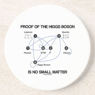 Proof Of The Higgs Boson Is No Small Matter Coaster