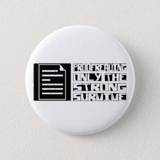 Proofreading Survive 6 Cm Round Badge