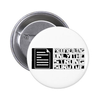 Proofreading Survive 6 Cm Round Badge