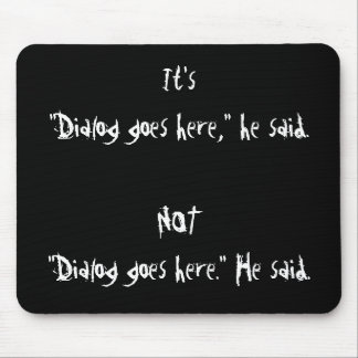 Proper Dialog Punctuation Mousepad