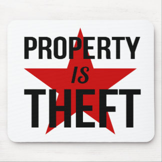 Property is Theft - Anarchist Socialist Communist Mouse Pad