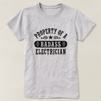 Property of a Badass Electrician T-Shirt